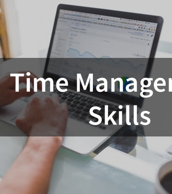 time management skills better hold on managing time