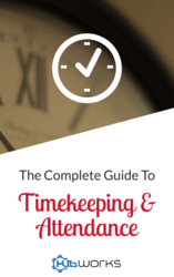 The Complete Guide to Timekeeping and Attendance cover
